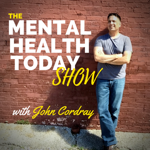 Mental Health Today by John Cordray, Licensed Therapist & National Certified Counselor