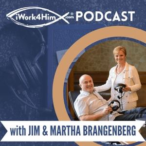 iWork4Him Podcast by Jim Brangenberg & Martha Brangenberg