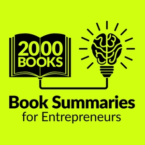 2000 Books for Ambitious Entrepreneurs - Author Interviews and Book Summaries by Mani Vaya