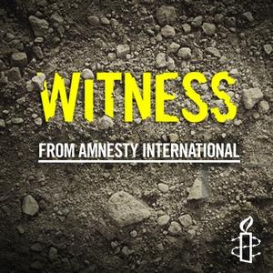 Witness from Amnesty International by Amnesty International
