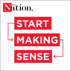 Start Making Sense by The Nation Magazine