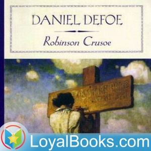 Robinson Crusoe by Daniel Defoe by Loyal Books