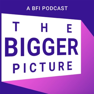 The Bigger Picture, presented by The British Film Institute by British Film Institute