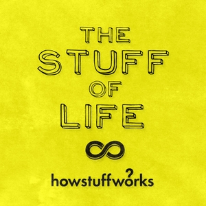 The Stuff of Life by iHeartRadio & HowStuffWorks