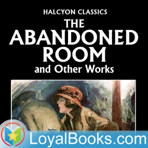 The Abandoned Room by Wadsworth Camp by Loyal Books