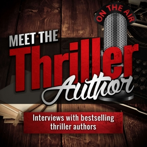 Meet the Thriller Author: Interviews with Writers of Mystery, Thriller, and Suspense Books by Alan Petersen - Thriller Author, Reader, and Fan