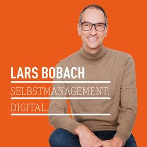 Selbstmanagement. Digital. by Lars Bobach - Unternehmer, Autor, Blogger, Produktivitätsfanatiker