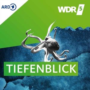 WDR 5 Tiefenblick by Westdeutscher Rundfunk