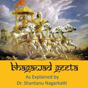 Bhagawad Geeta by Dr. Shanatanu Nagarkatti