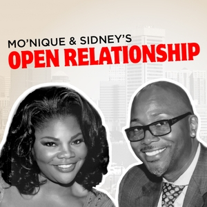 Mo'Nique & Sidney's Open Relationship by Audacy