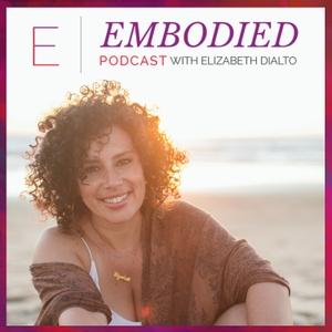 Embodied with Elizabeth DiAlto by Elizabeth DiAlto