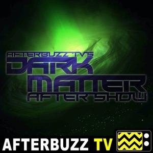 Dark Matter Reviews and After Show - AfterBuzz TV by AfterBuzz TV