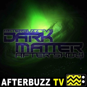 Dark Matter Reviews and After Show - AfterBuzz TV by AfterBuzz TV