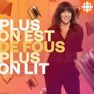 Plus on est de fous, plus on lit! by Radio-Canada