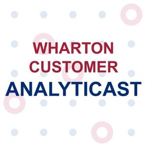 Wharton Customer Analyticast by Wharton Customer Analytics Initiative