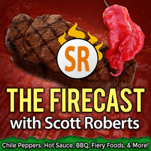 The Firecast with Scott Roberts Hot Sauce and BBQ Podcast by Scott Roberts - Hot Sauce &  BBQ Reviewer | Podcaster