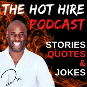Hot Hire - Job Search, Career, Interviews, Tips, Dad Jokes by Dre McLaughlin