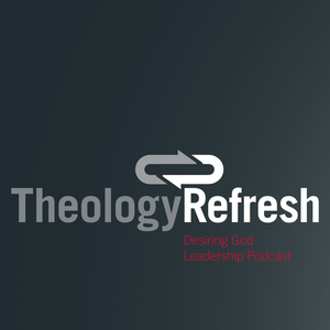 Theology Refresh by Desiring God