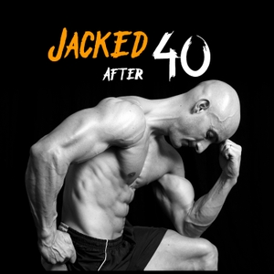 Jacked After 40 by Jacked After 40