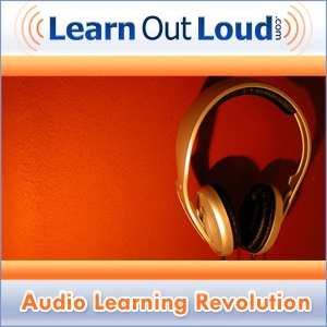 Audio Learning Revolution by LearnOutLoud.com