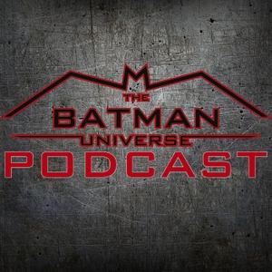 The Batman Universe Podcast