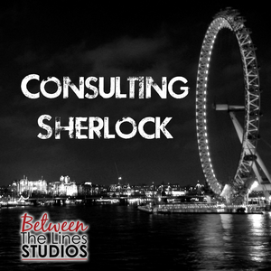 Consulting Sherlock - A podcast about BBC's Sherlock by Consulting Sherlock – QuadrupleZ