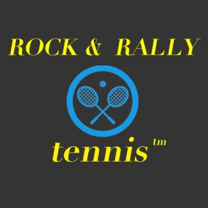 Rock & Rally Tennis Podcasts by Rock & Rally Tennis Podcasts