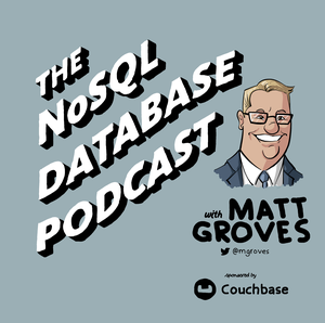 The NoSQL Database Podcast by Matthew Groves
