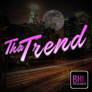 Tha Trend by Black Hollywood Live