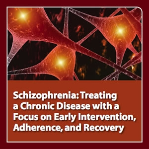 neuroscienceCME - Schizophrenia: Treating a Chronic Disease with a Focus on Early Intervention, Adherence, and Recovery by CME Outfitters