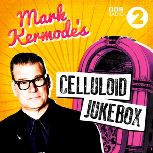 Mark Kermode's Celluloid Jukebox by BBC Radio 2