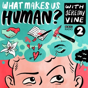 What Makes Us Human with Jeremy Vine by BBC Radio 2