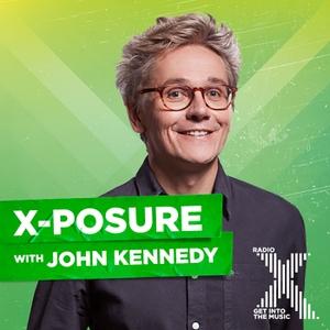 John Kennedy's X-Posure Podcast by Radio X