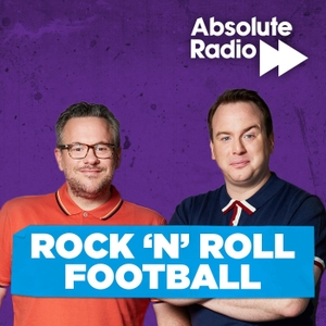 Rock 'N' Roll Football with Matt Forde and Matt Dyson by Bauer Media