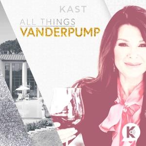 All Things Vanderpump by Kast Media | Lisa Vanderpump