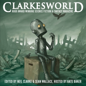 Clarkesworld Magazine - Science Fiction & Fantasy by Clarkesworld