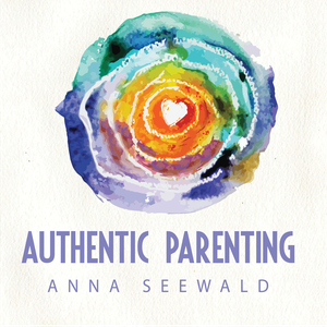 Authentic Parenting by Anna Seewald