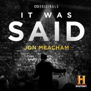 It Was Said by C13Originals | Jon Meacham | HISTORY Channel