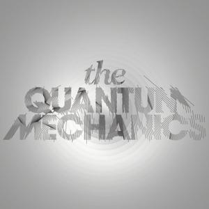 The Quantum Mechanics by The Quantum Mechanics