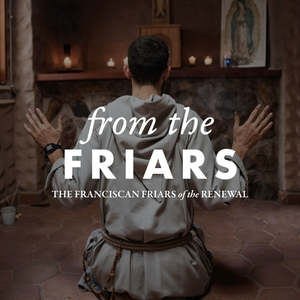 From the Friars (Catholic Christian Spirituality) by Franciscan Friars of the Renewal