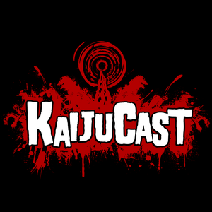 Podcasts – Kaijucast by Godzilla & Kaiju geek, Kyle