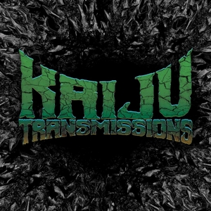 The Kaiju Transmissions Podcast by Kaiju Transmissions Podcast