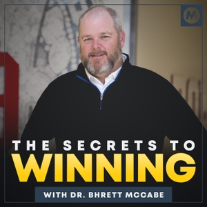 The Secrets to Winning with Dr. Bhrett McCabe by Bhrett McCabe