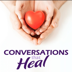 Conversations That Heal by Conversations That Heal