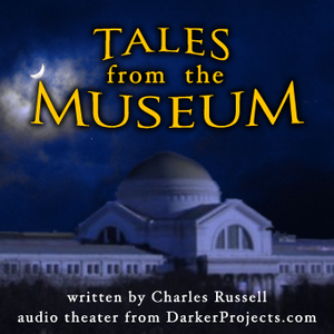 Tales From The Museum by webmaster@darkerprojects.com