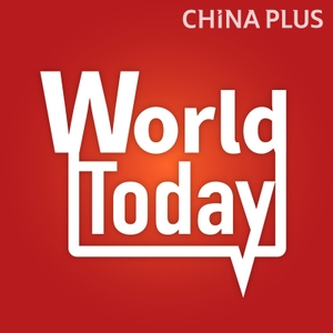 World Today by China Plus