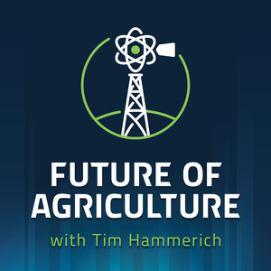 Future of Agriculture by Tim Hammerich