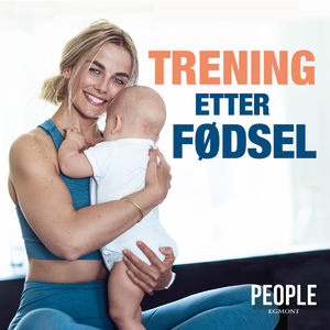 Trening etter fødsel by Egmont People & Acast