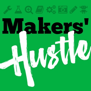 Makers' Hustle Podcast by Bill Livolsi, Jeffrey Moore, and Amy Davis Roth