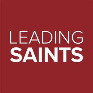 Leading Saints Podcast by Leading Saints